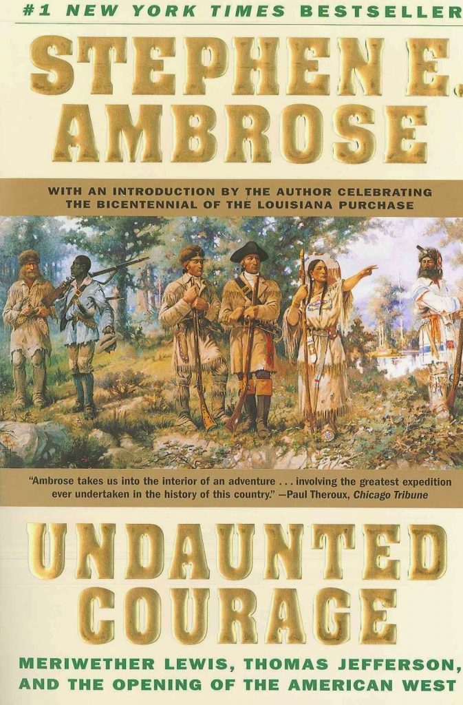 an analysis of undaunted courage by steven ambrose 2018-5-7  expanding the american mind luey, beth  ambrose, stephen undaunted courage:  pinker, steven the language instinct.